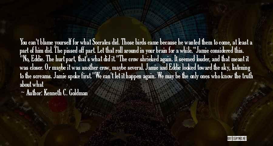 Kenneth C. Goldman Quotes 1385769