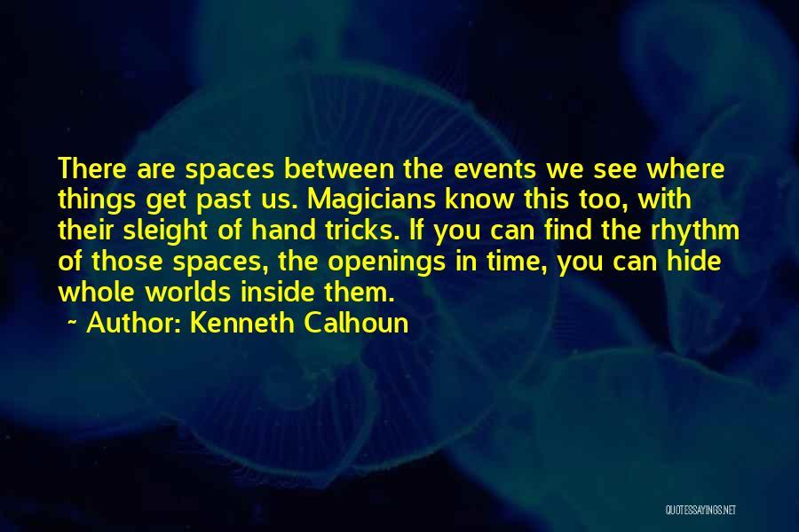 Kenneth Calhoun Quotes 968944
