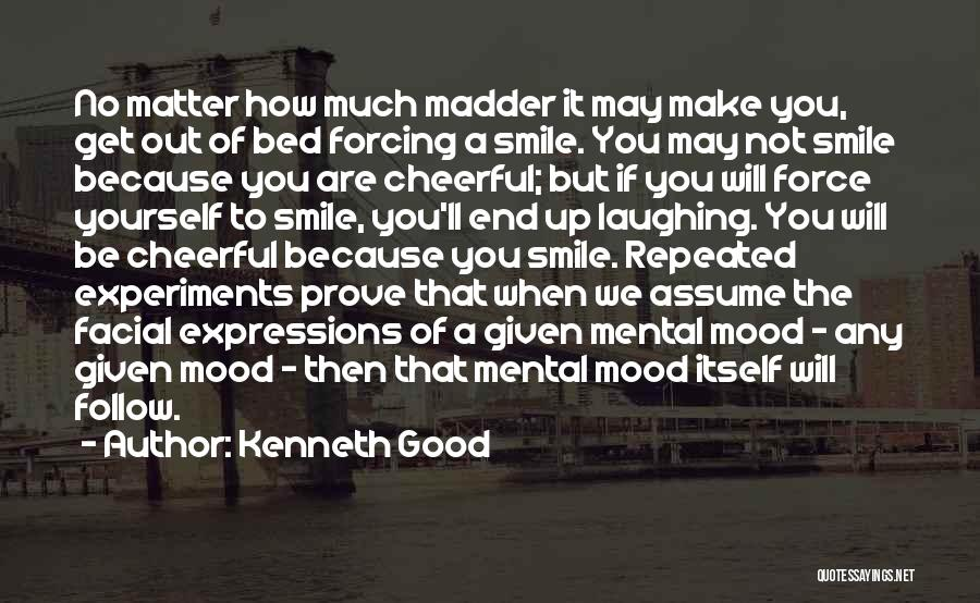 Kenneth Good Quotes 1572541