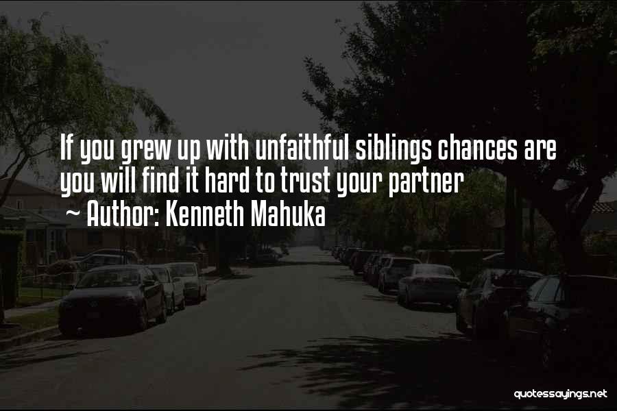 Kenneth Mahuka Quotes 2059774