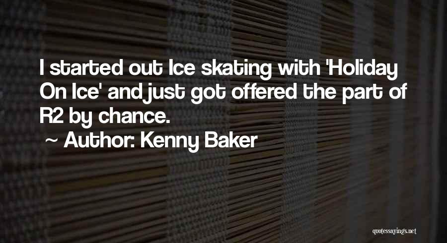Kenny Baker Quotes 1715786