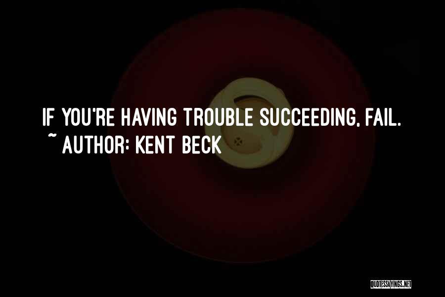 Kent Beck Quotes 797126
