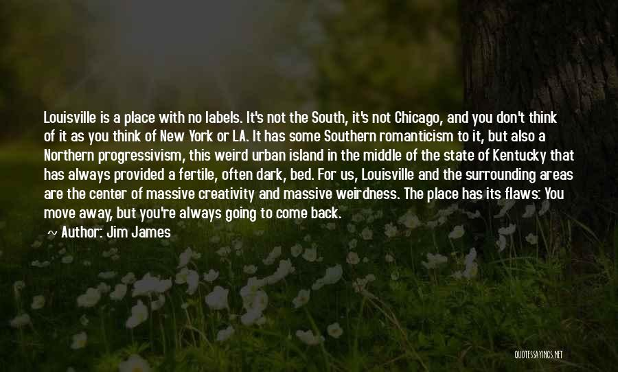 Kentucky Vs Louisville Quotes By Jim James