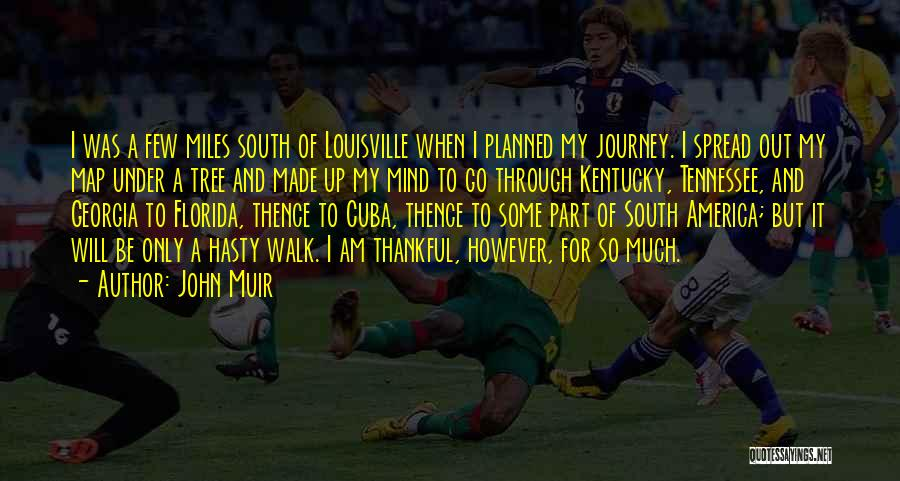 Kentucky Vs Louisville Quotes By John Muir