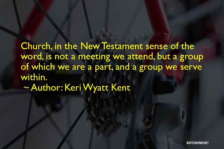 Keri Wyatt Kent Quotes 551121