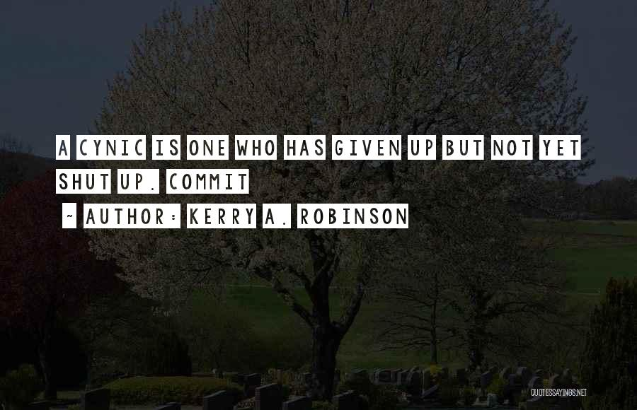 Kerry A. Robinson Quotes 1811206