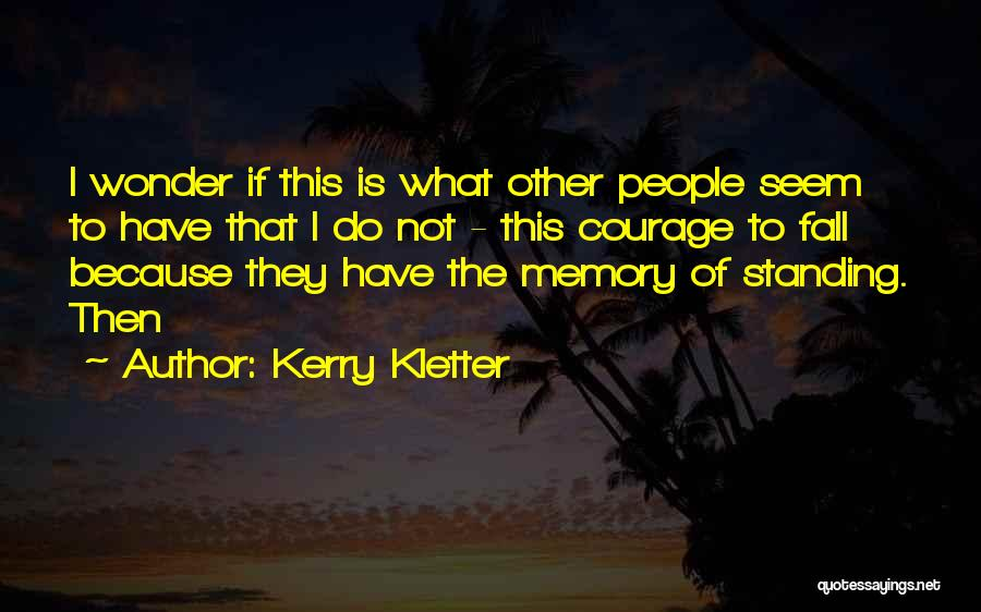 Kerry Kletter Quotes 1998132