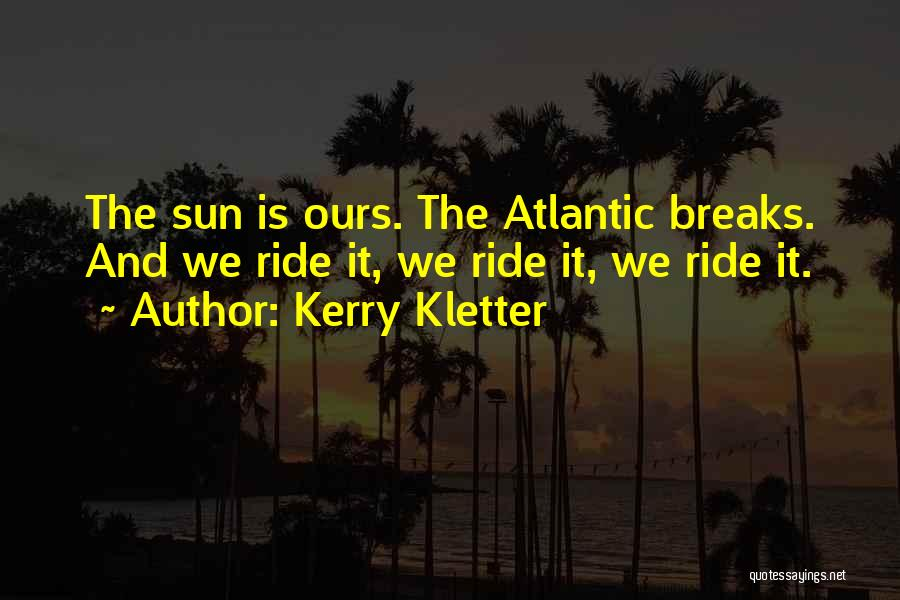Kerry Kletter Quotes 2083788