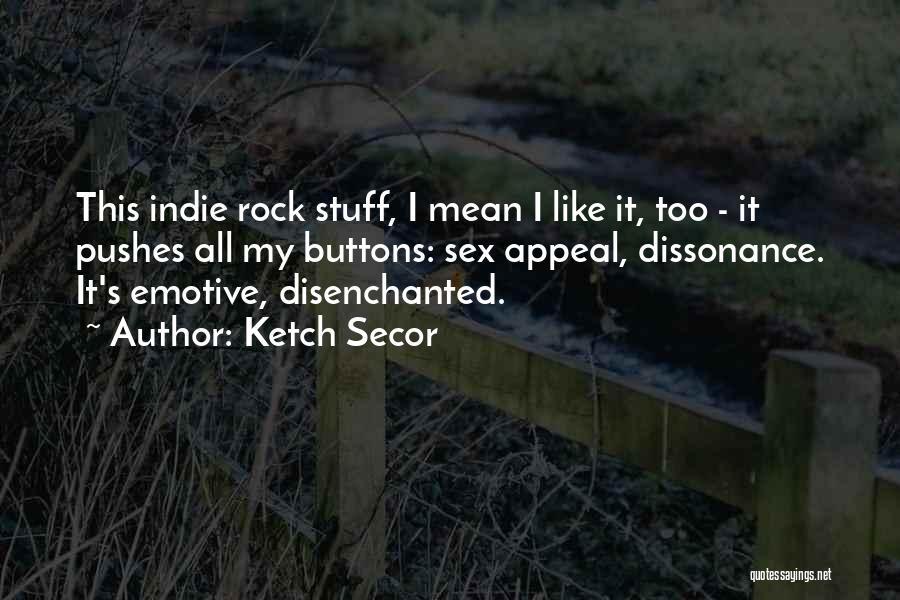 Ketch Secor Quotes 1022543