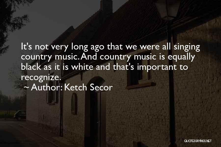 Ketch Secor Quotes 1100033