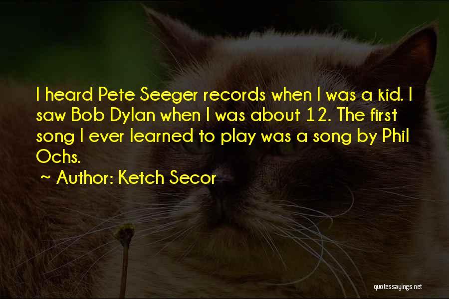 Ketch Secor Quotes 1109482