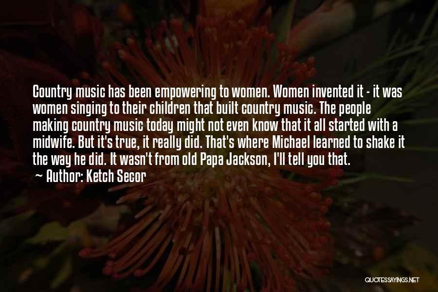 Ketch Secor Quotes 1451409