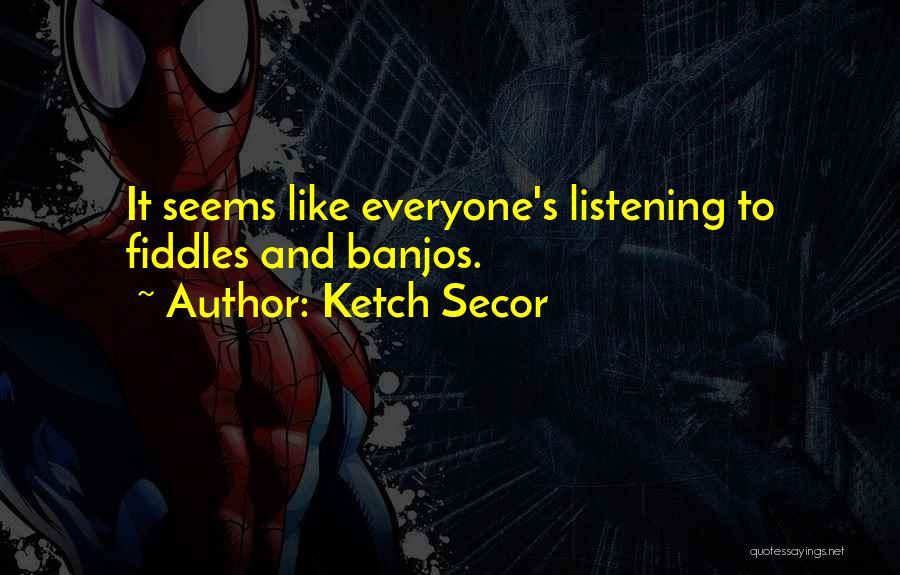 Ketch Secor Quotes 2006972