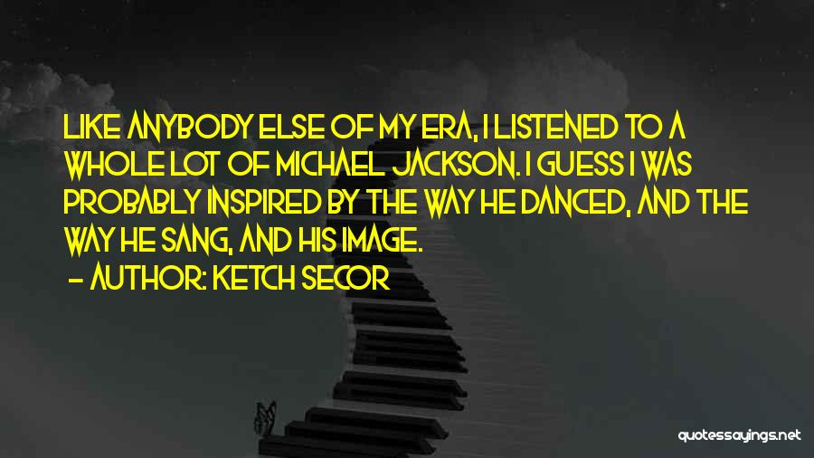 Ketch Secor Quotes 2067938