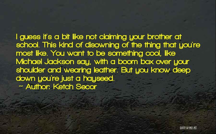 Ketch Secor Quotes 2116464
