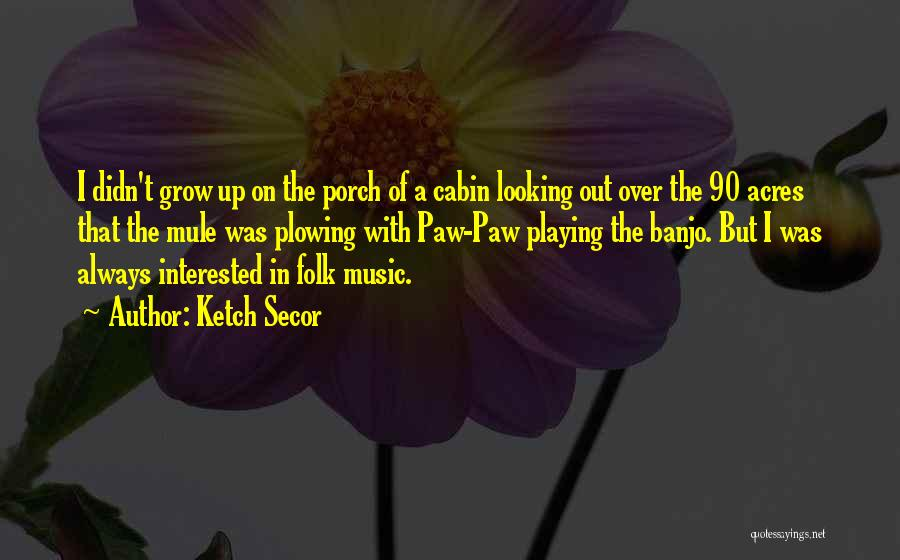 Ketch Secor Quotes 2211620