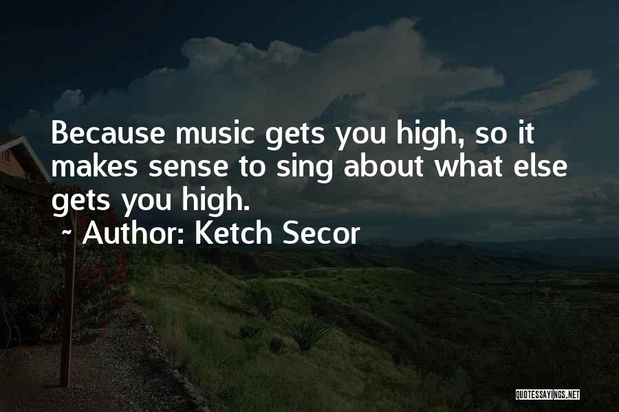 Ketch Secor Quotes 314053