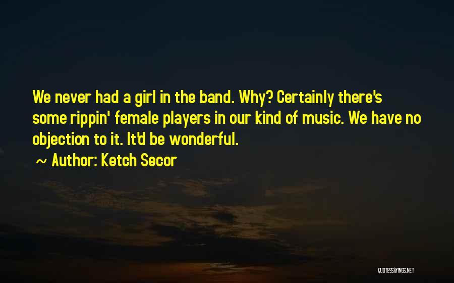 Ketch Secor Quotes 448016