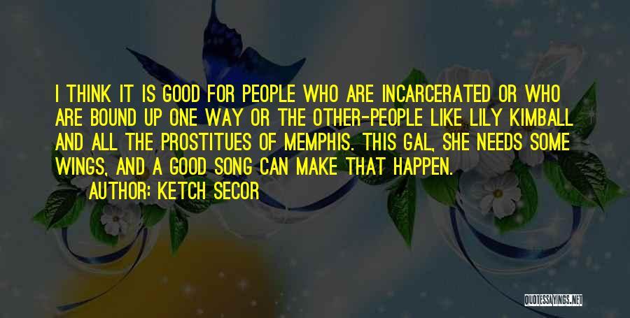 Ketch Secor Quotes 680190