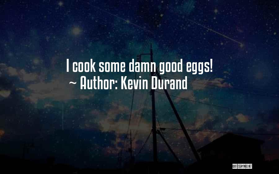 Kevin Durand Quotes 1398033