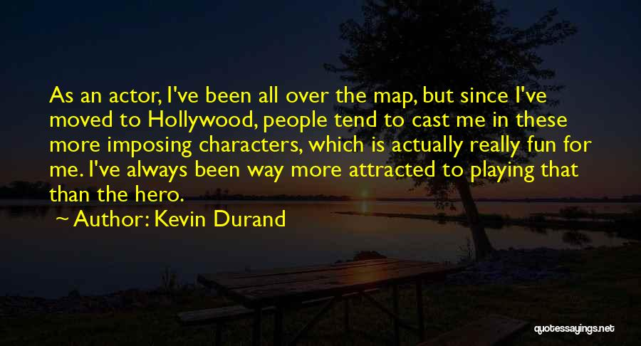 Kevin Durand Quotes 2183366