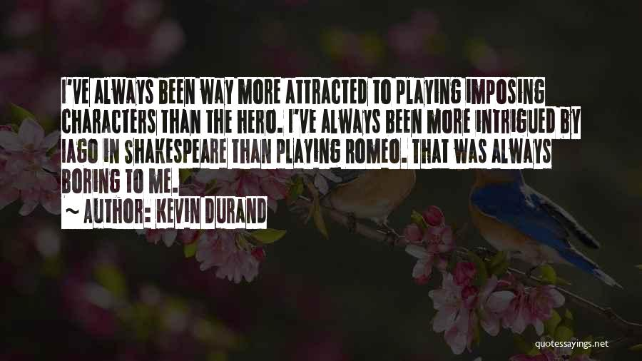 Kevin Durand Quotes 741825