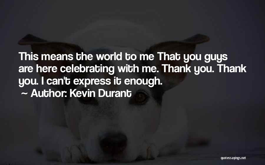 Kevin Durant Quotes 1053864