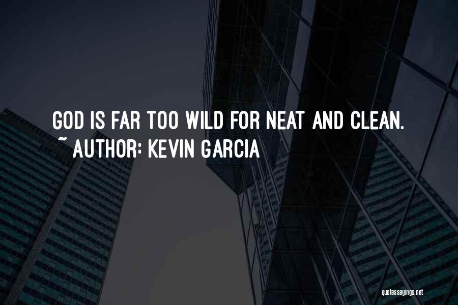 Kevin Garcia Quotes 1390145