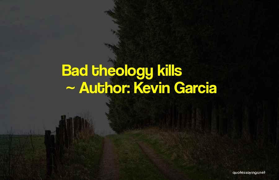 Kevin Garcia Quotes 1570512