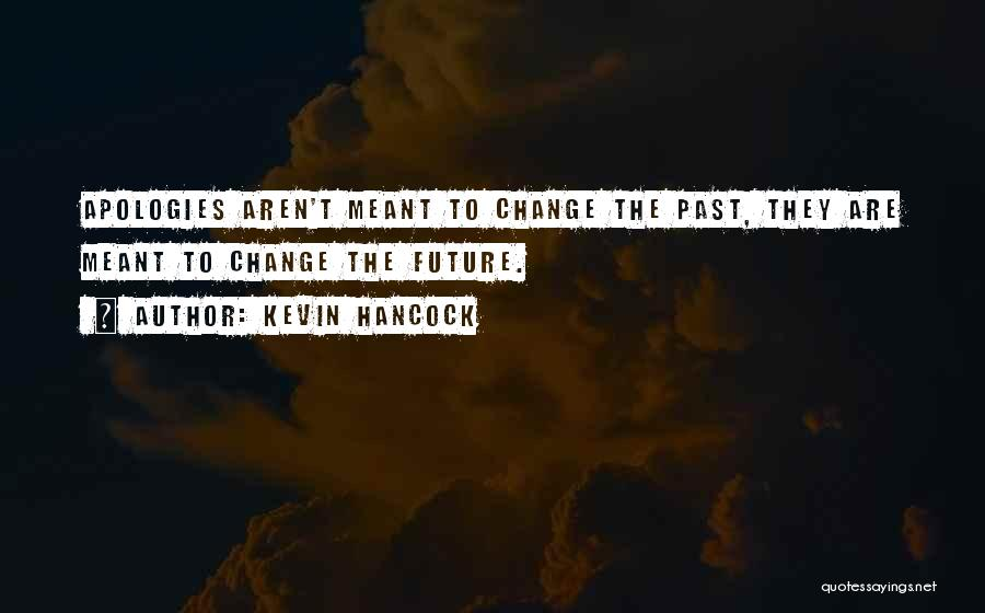 Kevin Hancock Quotes 669687