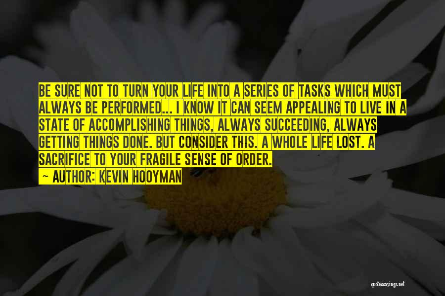 Kevin Hooyman Quotes 1571612