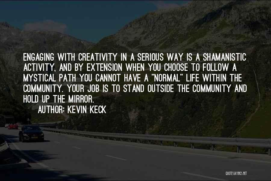 Kevin Keck Quotes 430550
