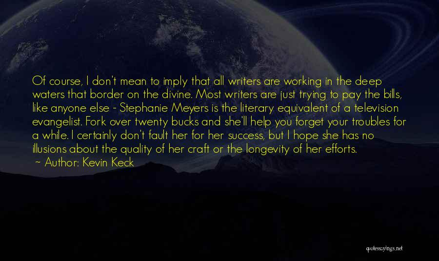 Kevin Keck Quotes 772599