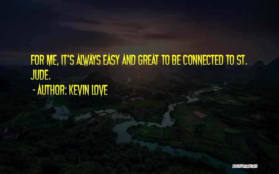 Kevin Love Quotes 1205145