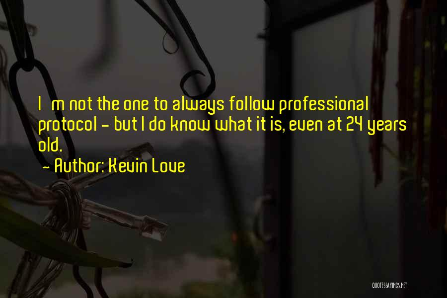 Kevin Love Quotes 1227267