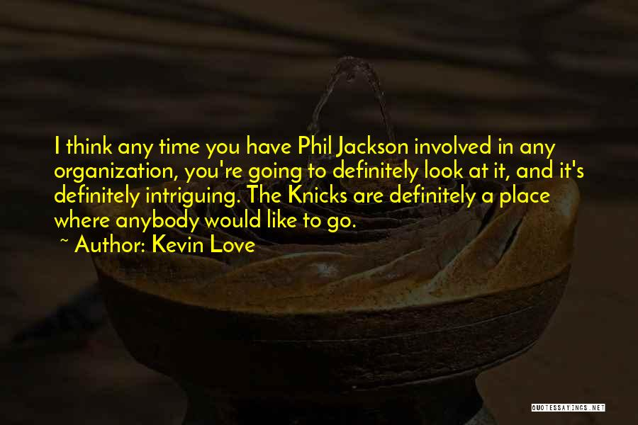 Kevin Love Quotes 167585