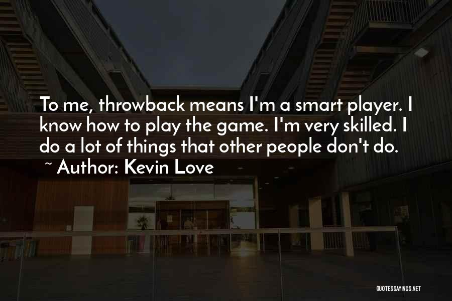 Kevin Love Quotes 2162666