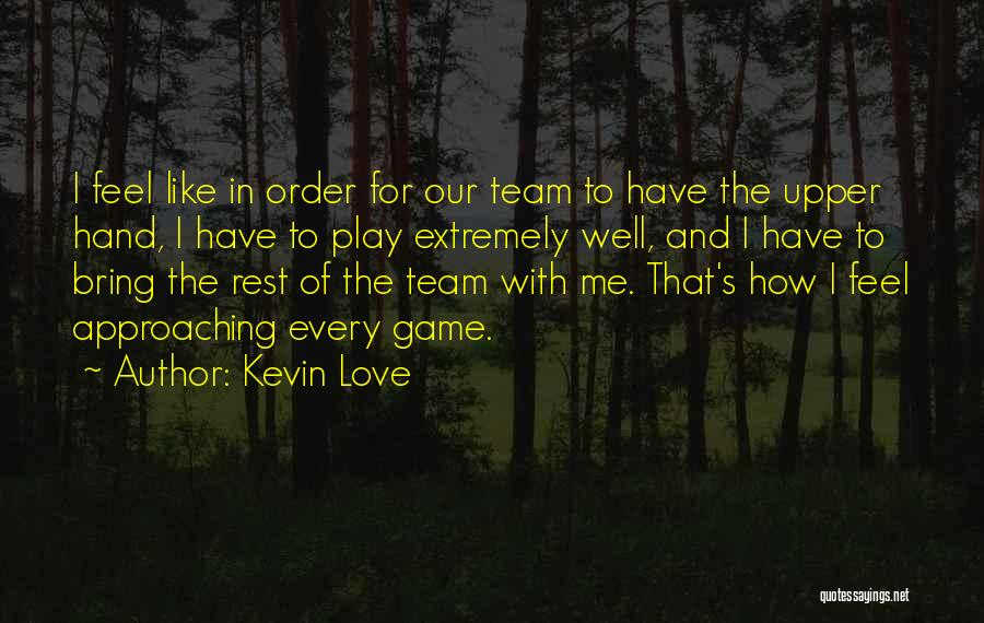Kevin Love Quotes 220769