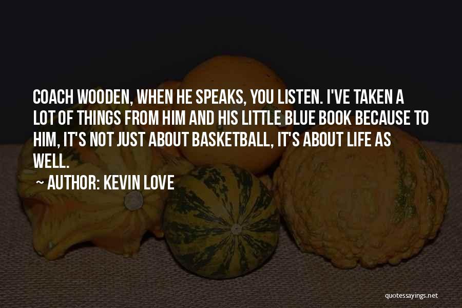Kevin Love Quotes 723104