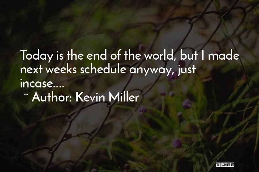 Kevin Miller Quotes 443936