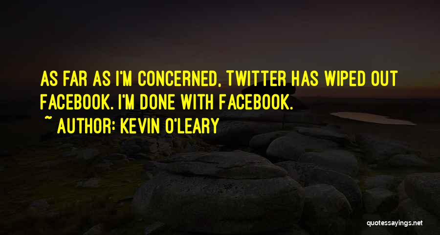 Kevin O'Leary Quotes 1023313