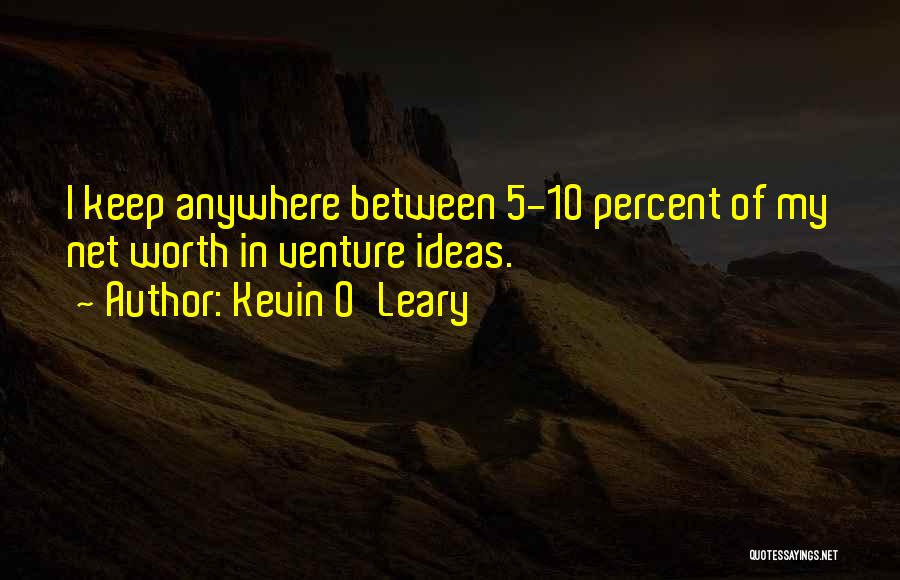 Kevin O'Leary Quotes 1274941