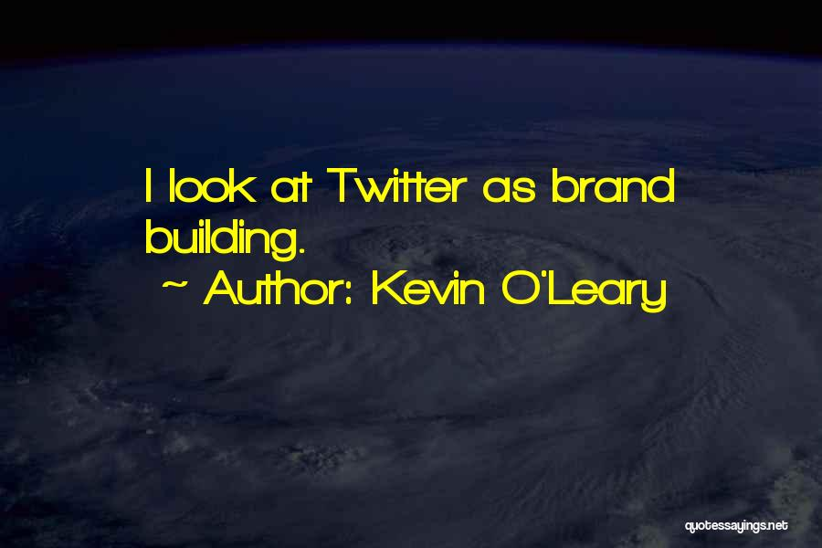 Kevin O'Leary Quotes 132909