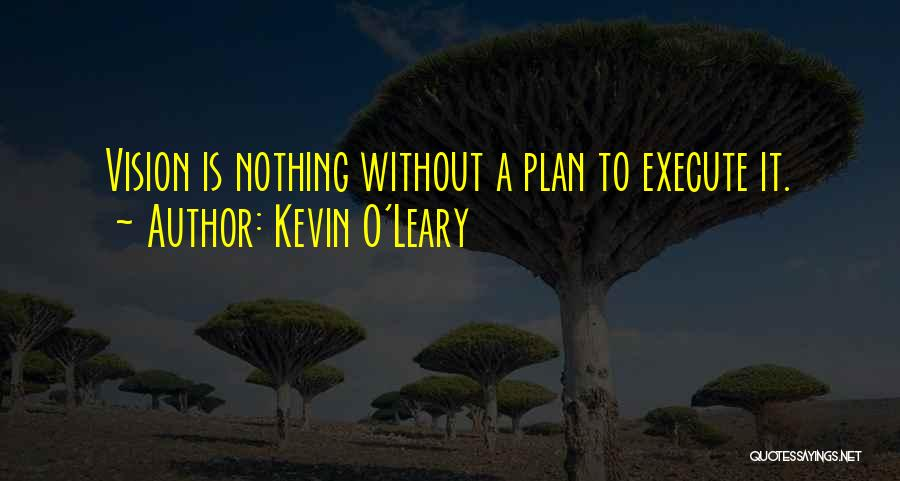 Kevin O'Leary Quotes 2145491