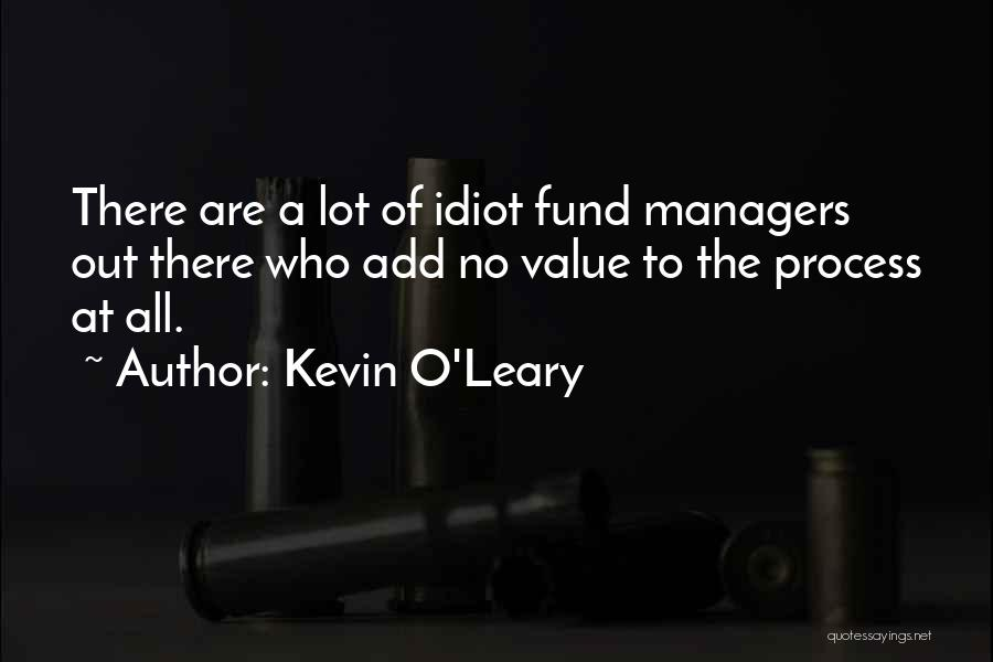 Kevin O'Leary Quotes 2228294