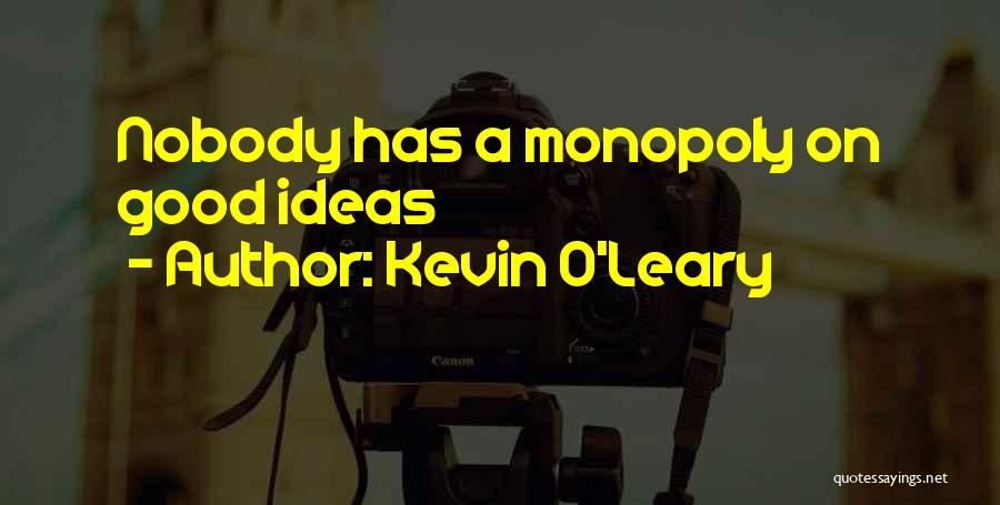 Kevin O'Leary Quotes 412063