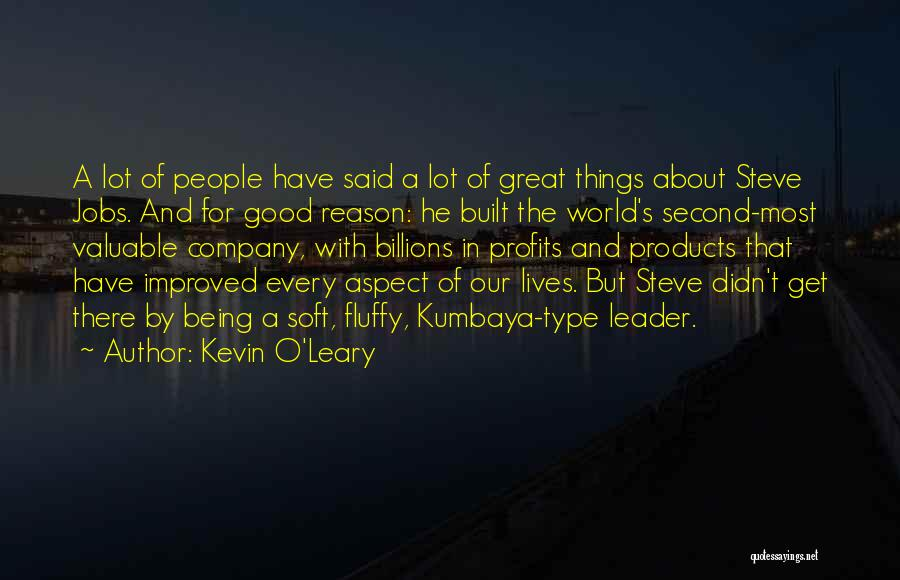 Kevin O'Leary Quotes 900569