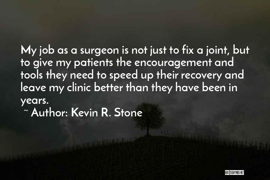 Kevin R. Stone Quotes 486739