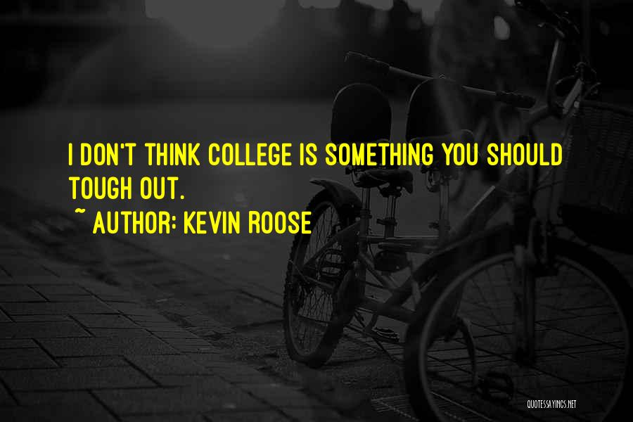 Kevin Roose Quotes 1828189