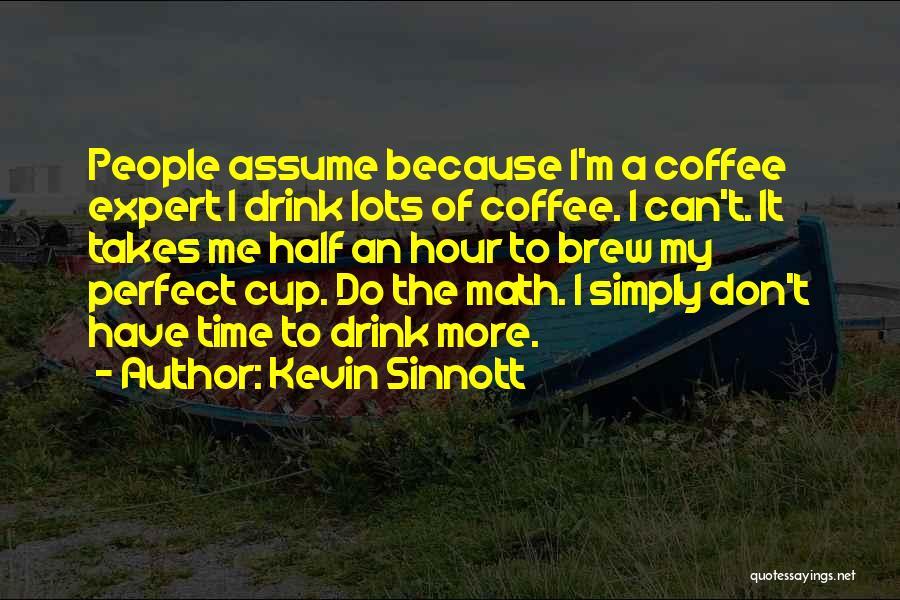 Kevin Sinnott Quotes 987244